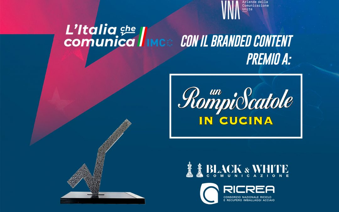 """BLACK & WHITE COMUNICAZIONE PREMIATA AGLI UNA AWARDS PER IL PROGETTO DI COMUNICAZIONE """"UN ROMPISCATOLE IN CUCINA"""""""